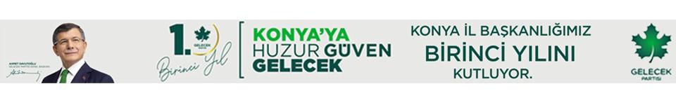 Gelecek Partisi Konya İl Başkanlığı Birinci Yılını Kutluyor