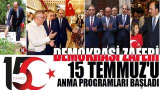 DEMOKRASİ ZAFERİ 15 TEMMUZ'U ANMA PROGRAMLARI