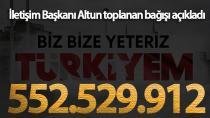 """İletişim Başkanı Altun: """"Kampanya'da 552 milyon 529 bin 912 TL toplandı"""""""