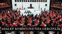 Adalet Komisyonu'nda gerginlik