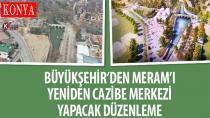Büyükşehir'den Meram'ı Yeniden Cazibe Merkezi Yapacak Düzenleme